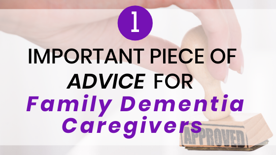 Approved stamp with words one important piece of advice for family dementia caregivers